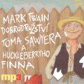 Dobrodružství Toma Sawyera a Huckleberryho Finna - Mark Twain