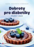 Dobroty pro diabetiky - Hana Čechová Šimková