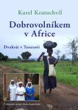 Dobrovolníkem v Africe - Karel Kratochvíl
