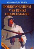 Dobrovolníkem v SS divizi Charlemagne - Christian de La Maziere