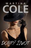Dobrý život - Martina Cole