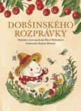 Dobšinského rozprávky - Elena Slobodová, ...