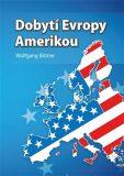 Dobytí Evropy Amerikou - Bittner Wolfgang