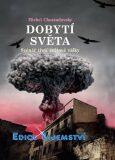 Dobytí světa - Scénář třetí světové války - Chossudovsky Michel