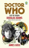 Doctor Who: City of Death (Target Collection) - James Goss