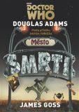 Doctor Who: Město smrti - Douglas Adams; Gareth Roberts