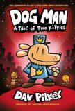 Dog Man 3: A Tale of Two Kitties - Dav Pilkey