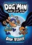 Dog Man 4: Dog Man and Cat Kid - Dav Pilkey