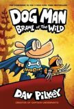 Dog Man 6: Brawl of the Wild - Dav Pilkey