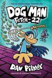 Dog Man 8: Fetch-22 - Dav Pilkey