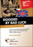 Dogged by bad luck/ Pronásledovaní smůlou - Alena Kuzmová