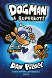Dogman: Dogman a Superkotě - Dav Pilkey