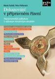 Dokazování v přípravném řízení - Petra Polišenská, ...