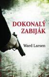 Dokonalý zabiják - Ward Larsen