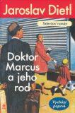 Doktor Marcus a jeho rod - Jaroslav Dietl