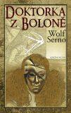 Doktorka z Boloně - Wolf Serno