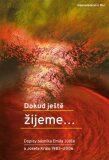 Dokud ještě žijeme… - Král Josef, Juliš Emil