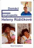Domácí encyklopedie Heleny Růžičkové - Marie Formáčková