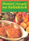 Domácí recepty na bylinkách - Libuše Vlachová