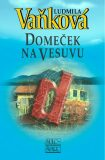 Domeček na Vesuvu - 2. vydání - Ludmila Vaňková