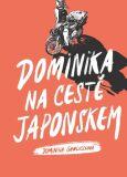 Dominika na cestě Japonskem - Dominika Gawliczková