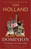 Dominion : The Making of the Western Mind - Holland