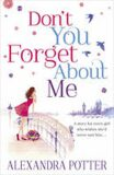 Don´t You Forget About Me - Alexandra Potter