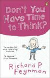 Don´t You Have Time to Think? - Richard Phillips Feynman