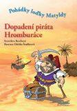 Dopadení piráta Hromburáce - Stanislava Bumbová, ...