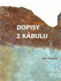 Dopisy z Kábulu - Petr Šabaka