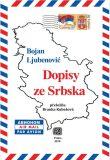 Dopisy ze Srbska - Bojan Ljubenovič