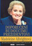Doporučení budoucímu prezidentovi - Madeleine Albrightová