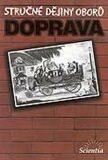 Stručné dějiny oborů - Doprava - Milan Hlavačka