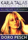 Doro Pesch - All We Are Für Immer! - Karla Tallas