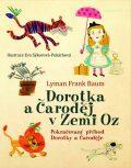 Dorotka a čaroděj v zemi Oz - Eva Sýkorová, ...