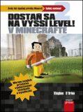 Dostaň sa na vyšší level v Minecrafte - Stephen O'Brien
