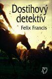 Dostihový detektív - Felix Francis