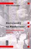Dostojevskij na Manhattane - Glucksmann André