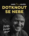 Dotknout se nebe - Marek Holeček