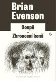 Doupě | Zhroucení koně - Brian Evenson