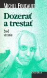 Dozerať a trestať - Michel Foucault
