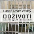 Doživotí - Luboš Xaver Veselý