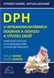 DPH u intrakomunitárních dodávek a dovozu a vývozu zboží - Praktické postupy uplatňování daně s využitím příkladů - Václav Benda