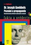Dr. Joseph Goebbels Poznání a propaganda - J. J. Duffack