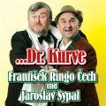 ...Dr. Kurve - František Ringo Čech, ...