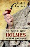 Dr. Sherlock Holmes  v Čechách  a jiné případy - Rudolf Čechura