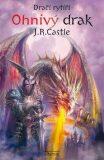 Dračí rytíři Ohnivý drak - J.R. Castle