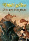 Dračí srdce Úkol pro Mondraga - Ana Galánová