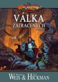 DragonLance: Legendy 2 - Válka zatracených - Margaret Weis, Tracy Hickman