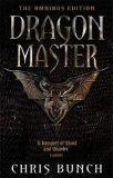 Dragonmaster Omnibus - Chris Bunch